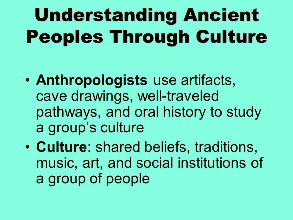 Understanding Ancient Peoples Through Culture