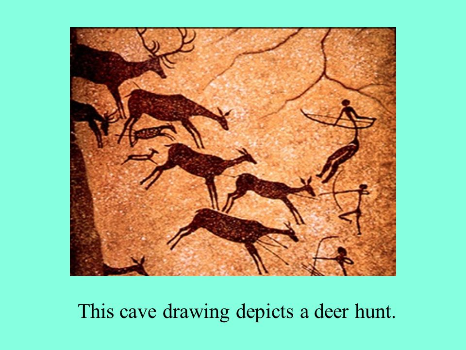 This cave drawing depicts a deer hunt.