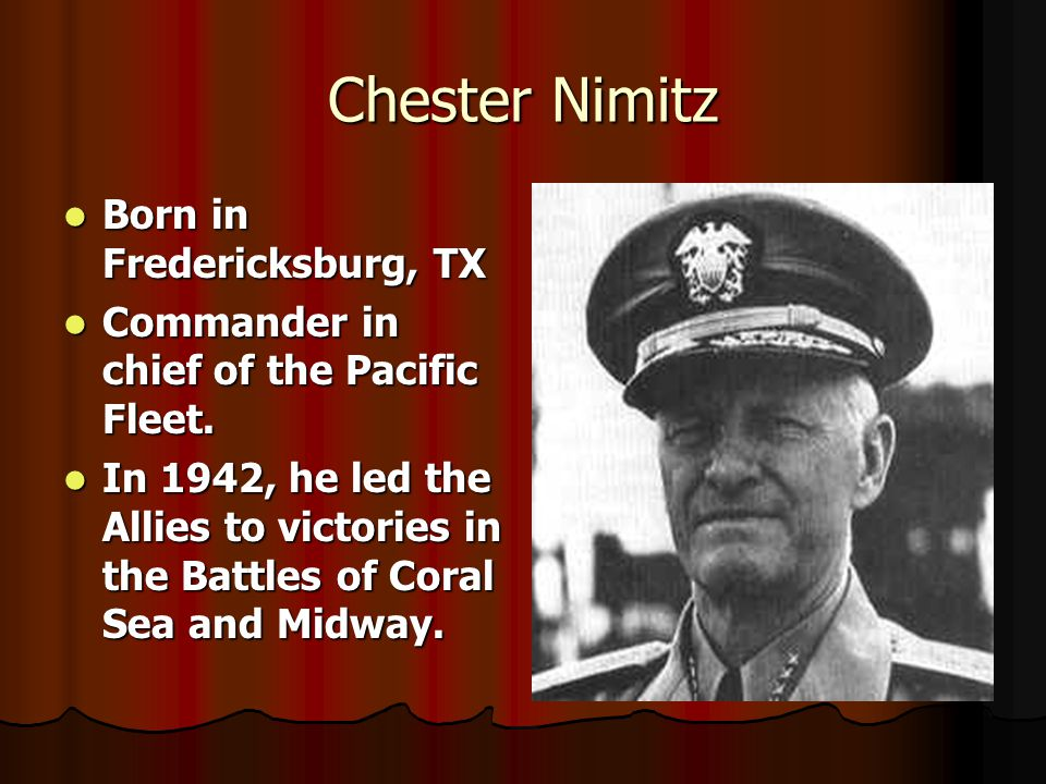 Chester Nimitz Born in Fredericksburg, TX