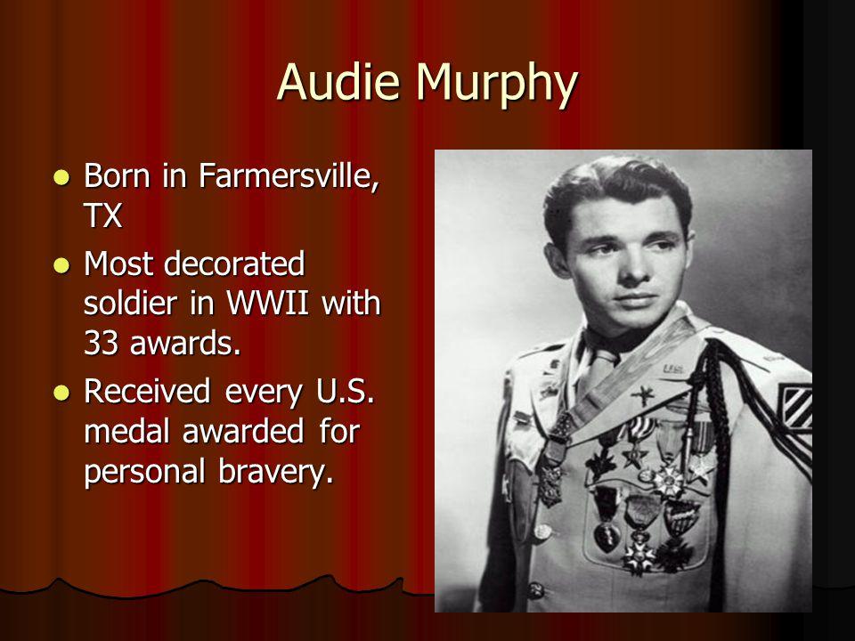 Audie Murphy Born in Farmersville, TX