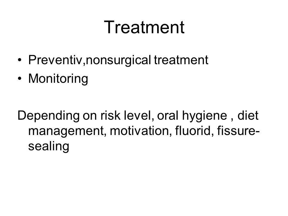 Treatment Preventiv,nonsurgical treatment Monitoring