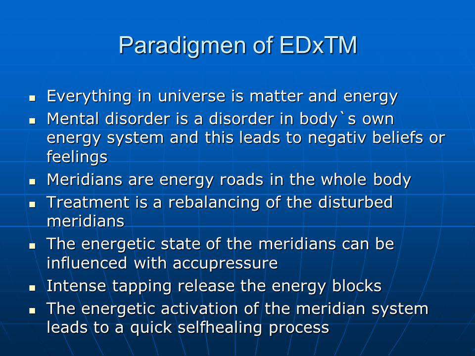 Paradigmen of EDxTM Everything in universe is matter and energy