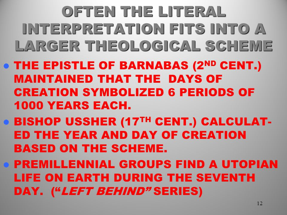 OFTEN THE LITERAL INTERPRETATION FITS INTO A LARGER THEOLOGICAL SCHEME