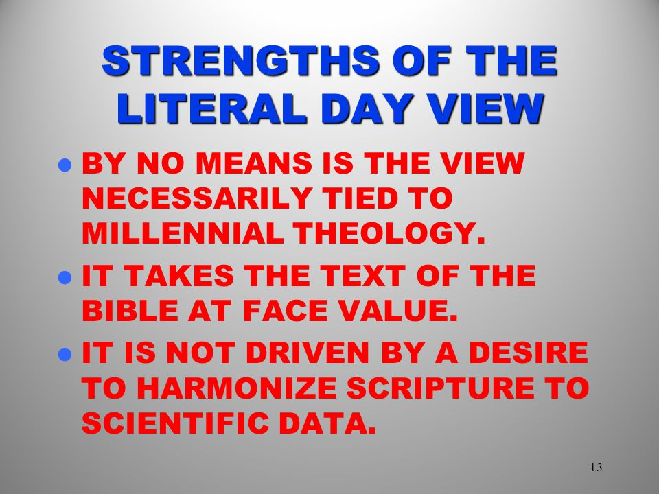 STRENGTHS OF THE LITERAL DAY VIEW
