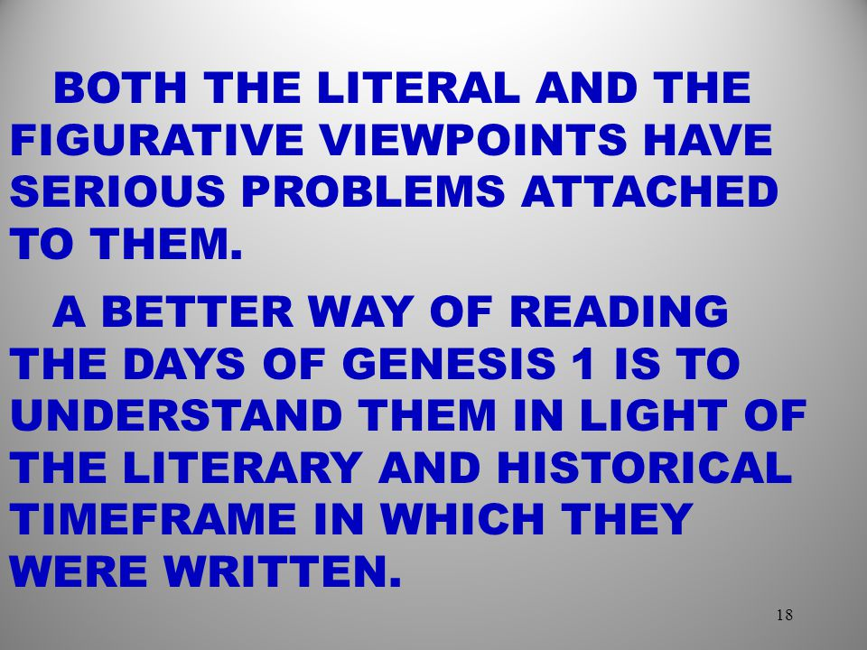 BOTH THE LITERAL AND THE FIGURATIVE VIEWPOINTS HAVE SERIOUS PROBLEMS ATTACHED TO THEM.