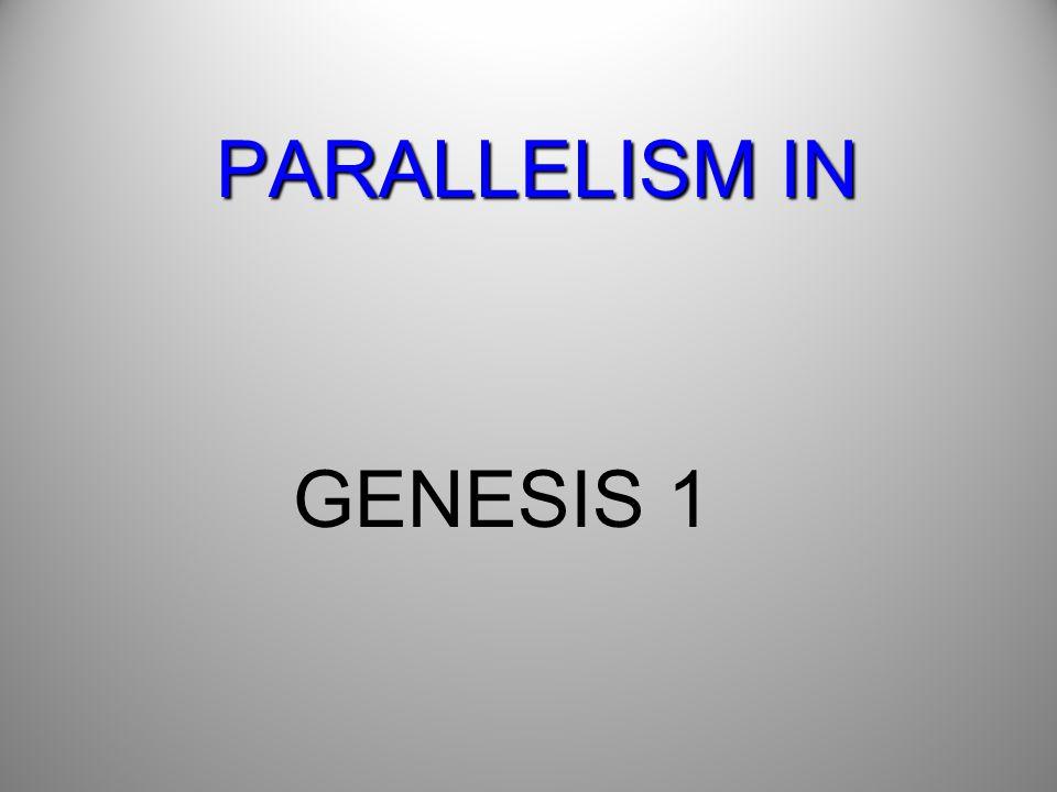 PARALLELISM IN GENESIS 1