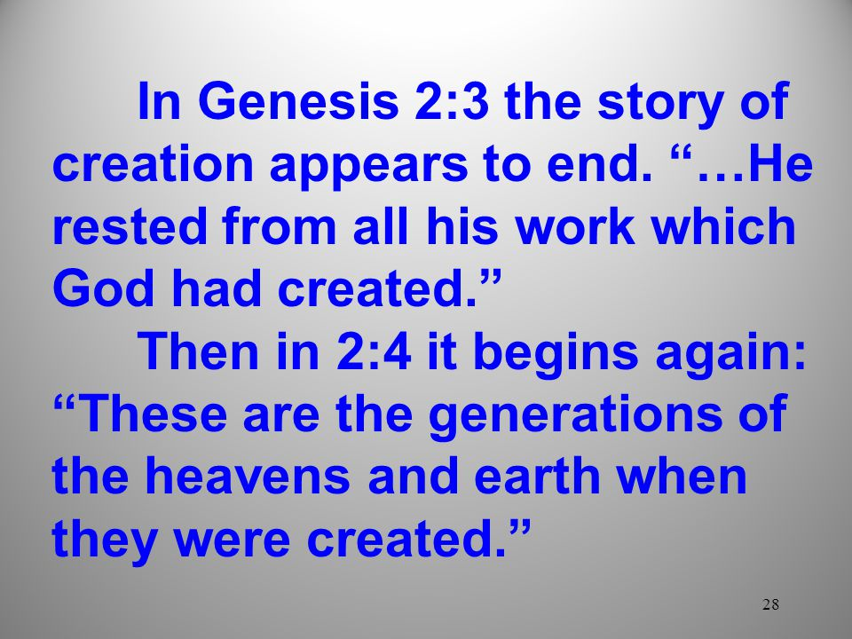 In Genesis 2:3 the story of creation appears to end