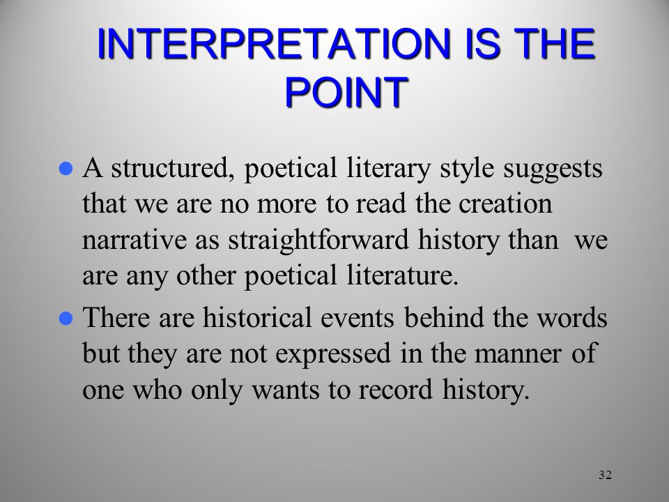 INTERPRETATION IS THE POINT