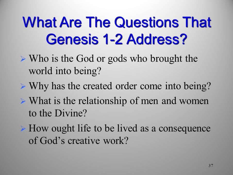 What Are The Questions That Genesis 1-2 Address
