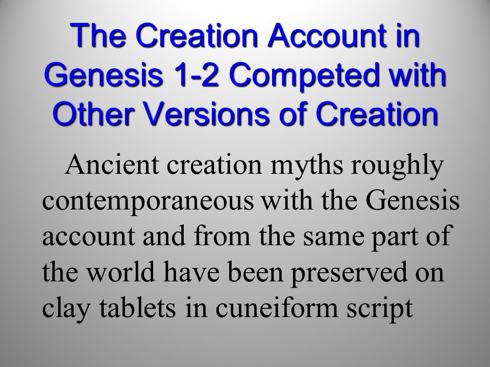 The Creation Account in Genesis 1-2 Competed with Other Versions of Creation