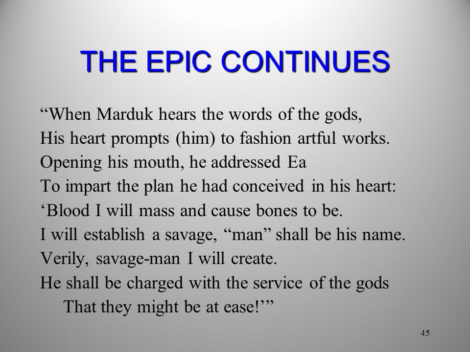 THE EPIC CONTINUES When Marduk hears the words of the gods,