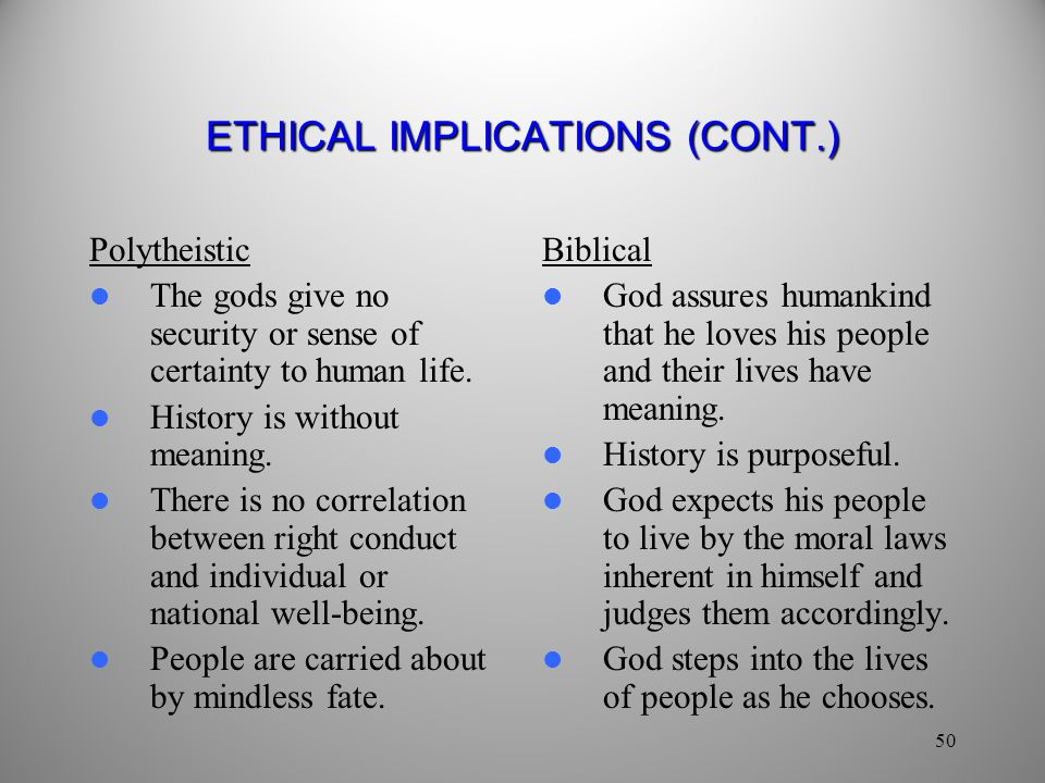 ETHICAL IMPLICATIONS (CONT.)