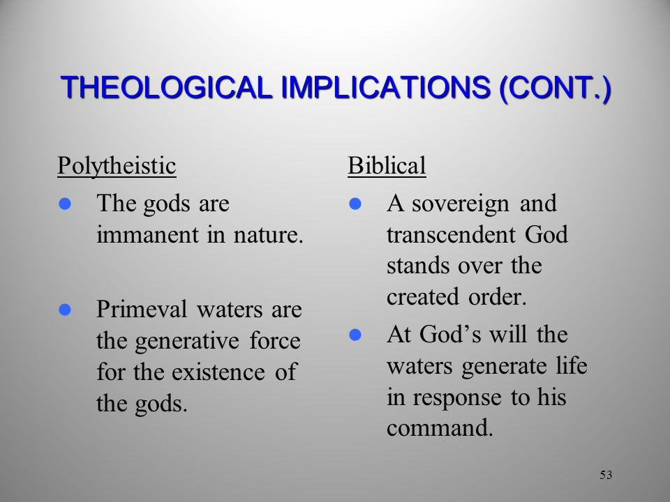 THEOLOGICAL IMPLICATIONS (CONT.)