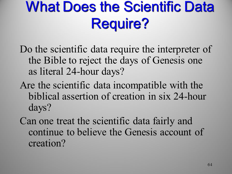 What Does the Scientific Data Require