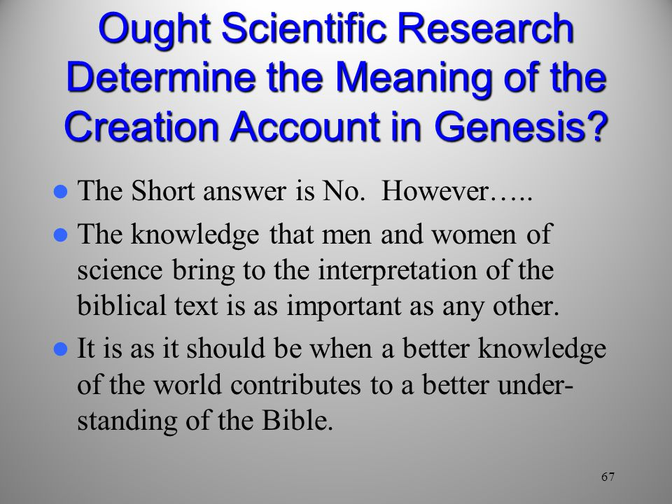 Ought Scientific Research Determine the Meaning of the Creation Account in Genesis