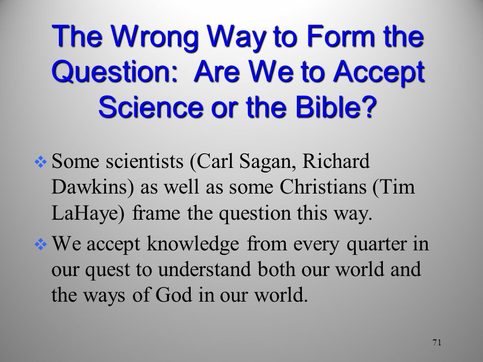 The Wrong Way to Form the Question: Are We to Accept Science or the Bible