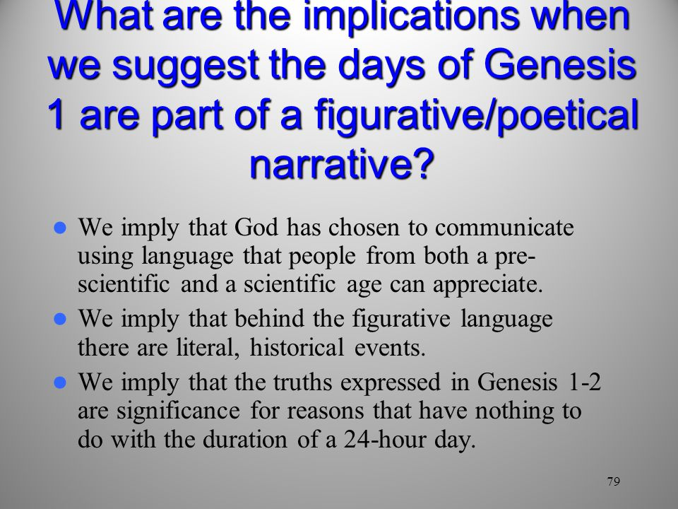 What are the implications when we suggest the days of Genesis 1 are part of a figurative/poetical narrative