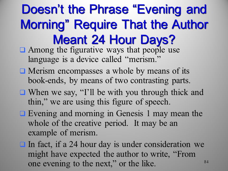 Doesn't the Phrase Evening and Morning Require That the Author Meant 24 Hour Days