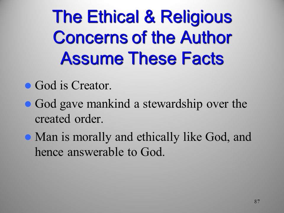 The Ethical & Religious Concerns of the Author Assume These Facts