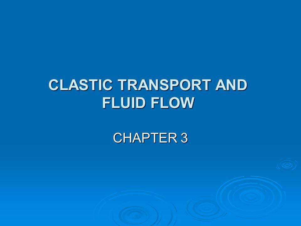 CLASTIC TRANSPORT AND FLUID FLOW
