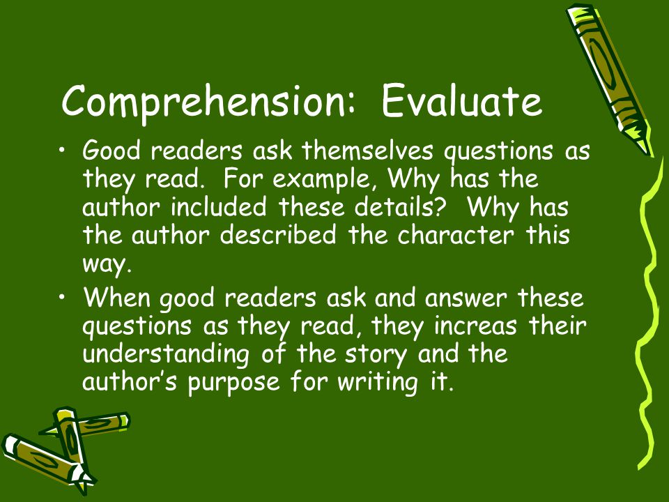 Comprehension: Evaluate