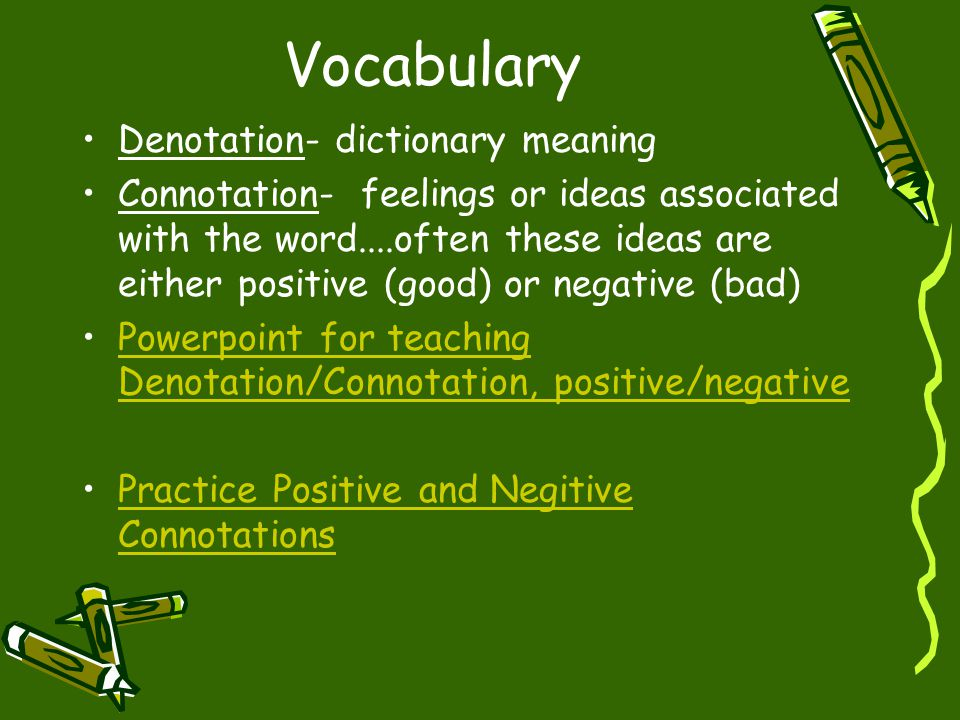 Vocabulary Denotation- dictionary meaning