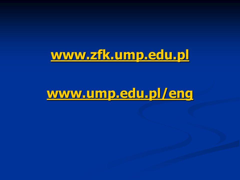 www.zfk.ump.edu.pl www.ump.edu.pl/eng