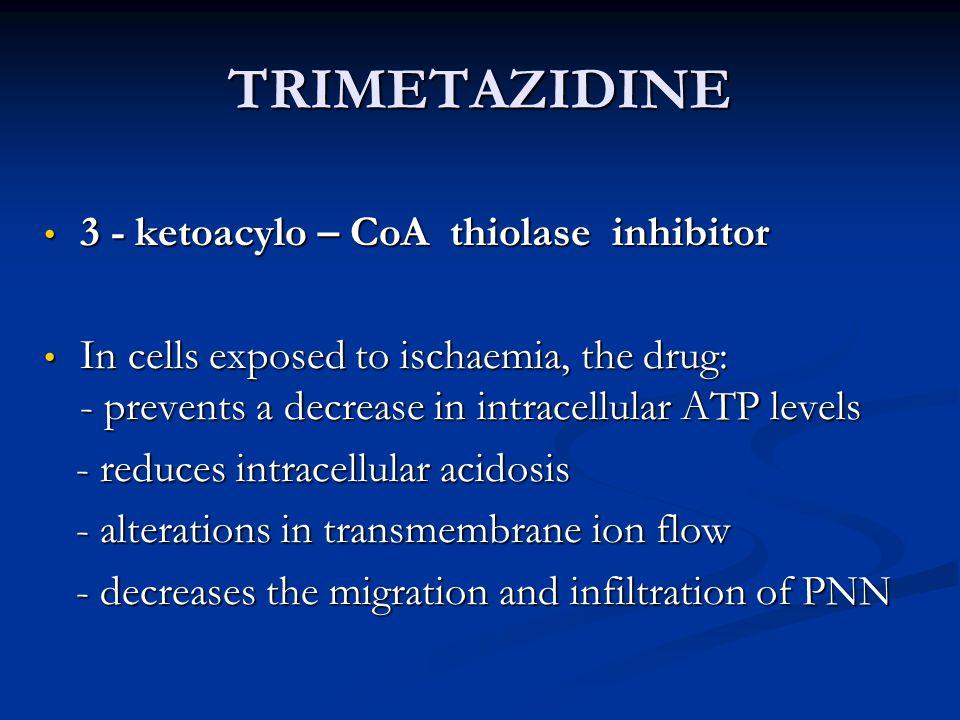 TRIMETAZIDINE 3 - ketoacylo – CoA thiolase inhibitor