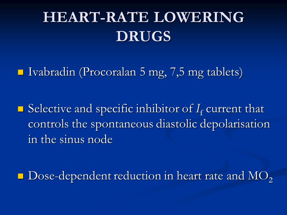HEART-RATE LOWERING DRUGS