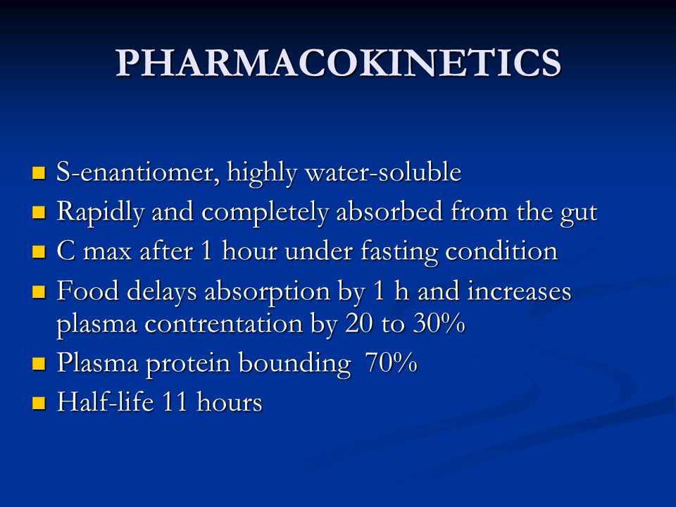 PHARMACOKINETICS S-enantiomer, highly water-soluble