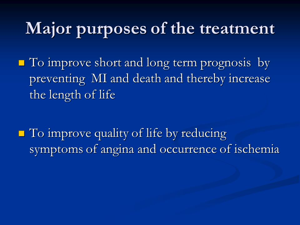 Major purposes of the treatment