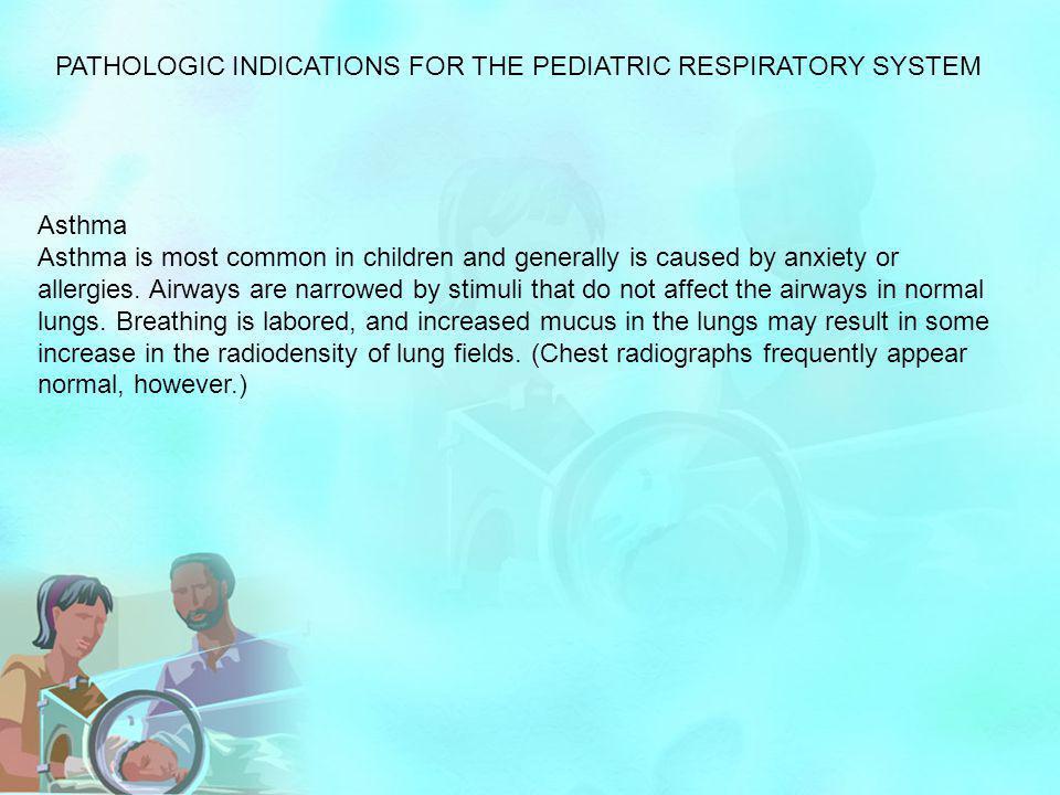 PATHOLOGIC INDICATIONS FOR THE PEDIATRIC RESPIRATORY SYSTEM