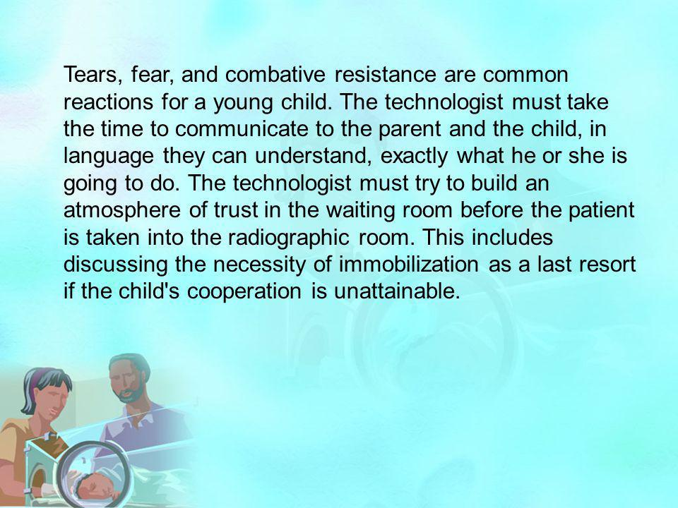 Tears, fear, and combative resistance are common reactions for a young child.