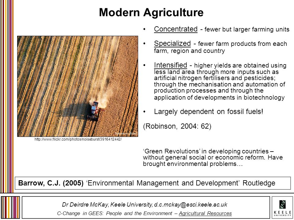 Modern Agriculture Concentrated - fewer but larger farming units