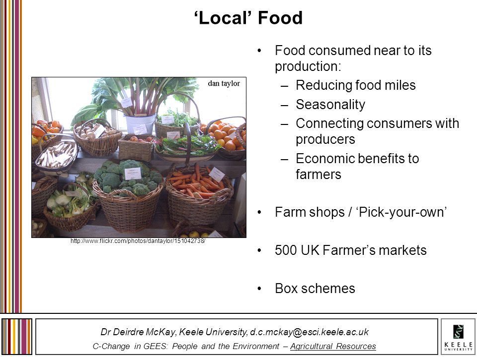 'Local' Food Food consumed near to its production: Reducing food miles