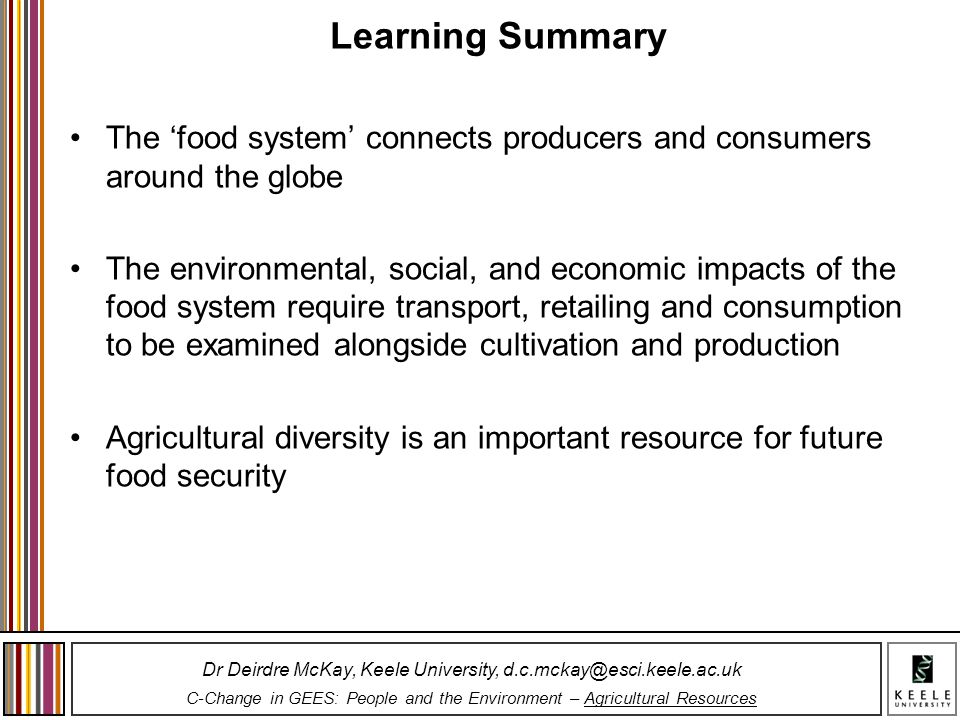 Learning Summary The 'food system' connects producers and consumers around the globe.