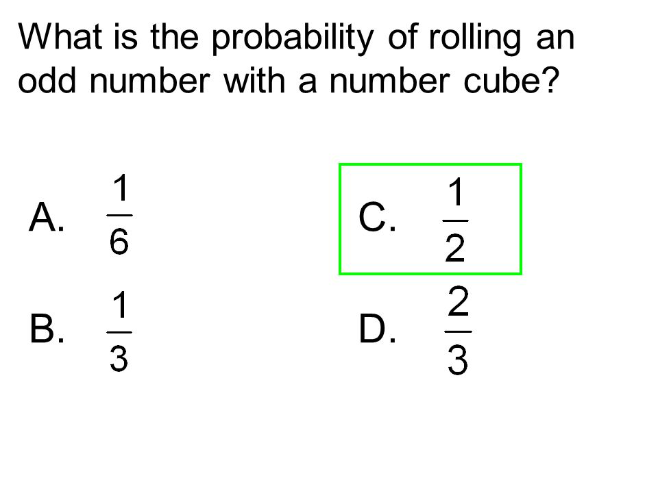 What is the probability of rolling an odd number with a number cube