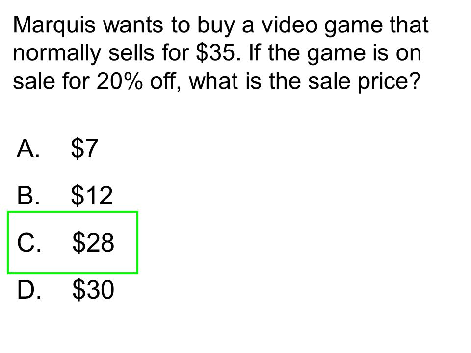 Marquis wants to buy a video game that normally sells for $35