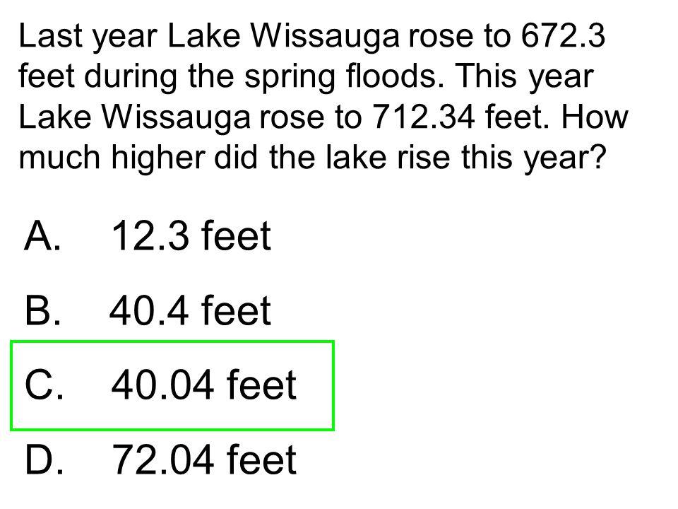 A. 12.3 feet B. 40.4 feet C. 40.04 feet D. 72.04 feet