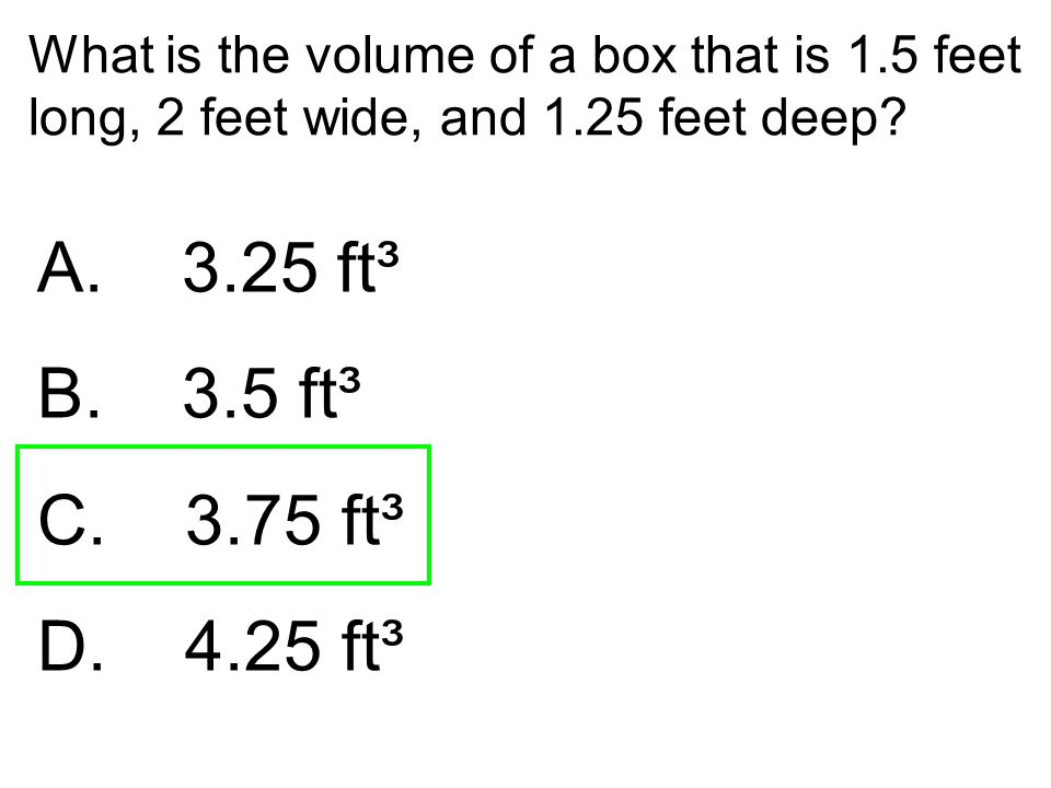 What is the volume of a box that is 1. 5 feet long, 2 feet wide, and 1