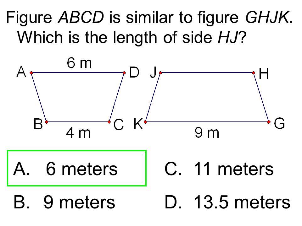 A. 6 meters C. 11 meters B. 9 meters D. 13.5 meters