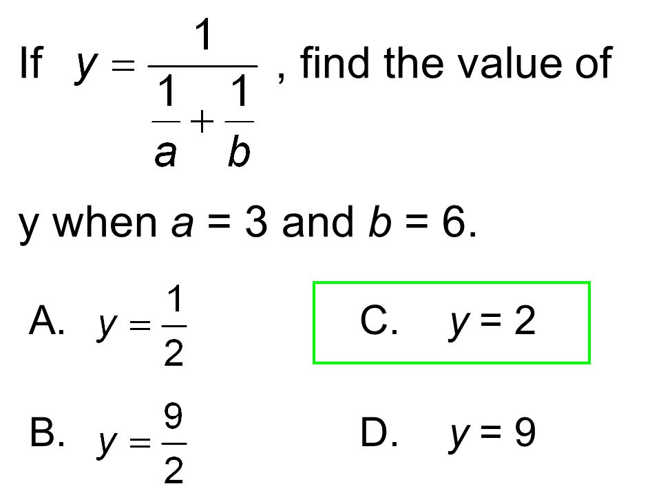 If , find the value of y when a = 3 and b = 6.