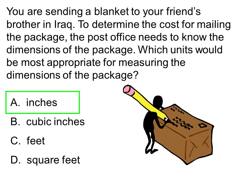 You are sending a blanket to your friend's brother in Iraq