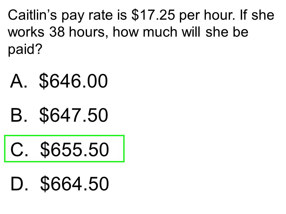 Caitlin's pay rate is $17. 25 per hour