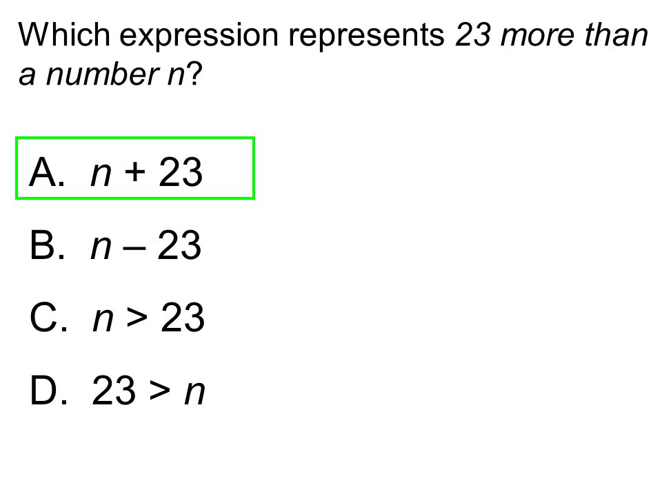 Which expression represents 23 more than a number n