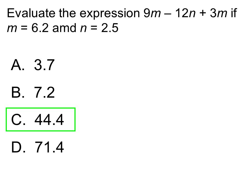 Evaluate the expression 9m – 12n + 3m if m = 6.2 amd n = 2.5