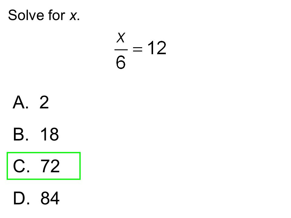 Solve for x. A. 2 B. 18 C. 72 D. 84