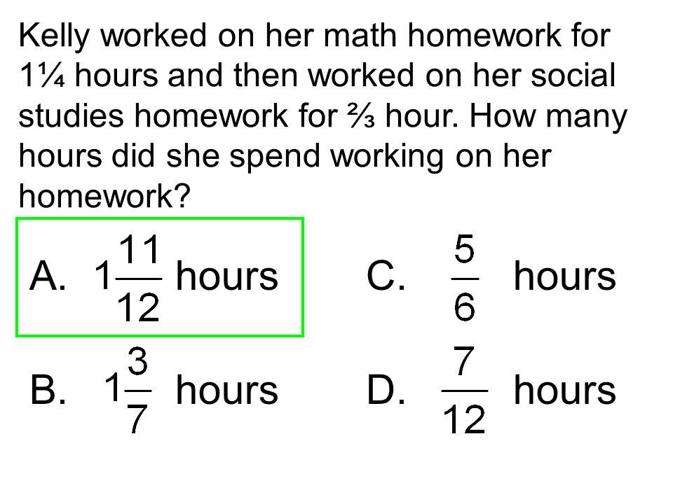 A. hours C. hours B. hours D. hours