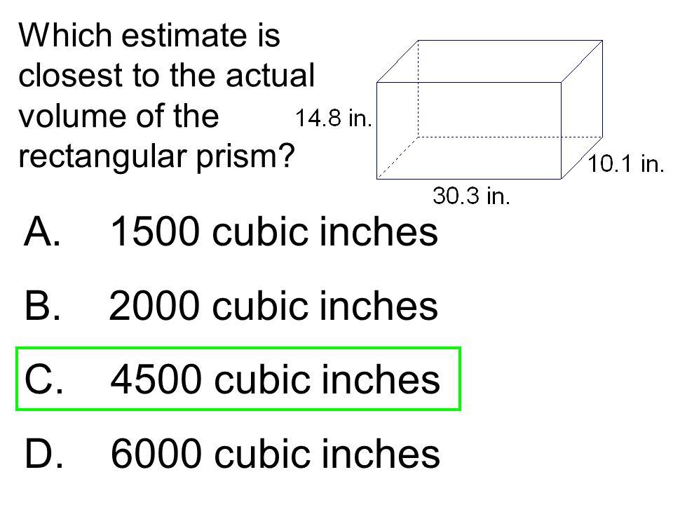 A. 1500 cubic inches B. 2000 cubic inches C. 4500 cubic inches