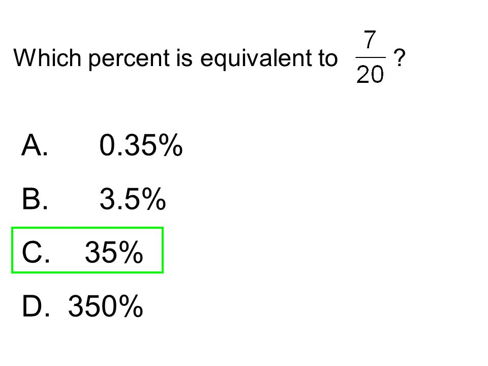 Which percent is equivalent to